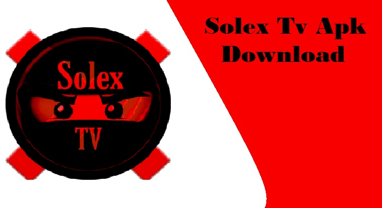 Solex TV Apk Download Latest Version 2 0 5 On Android