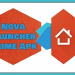 Nova Launcher Prime Apk 2020 Download 6.2.9 Latest Version On Android